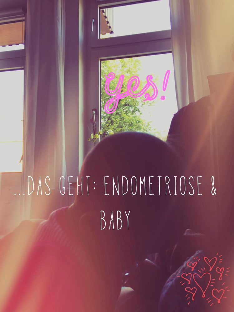 Hurra, ein Baby – trotz Endometriose