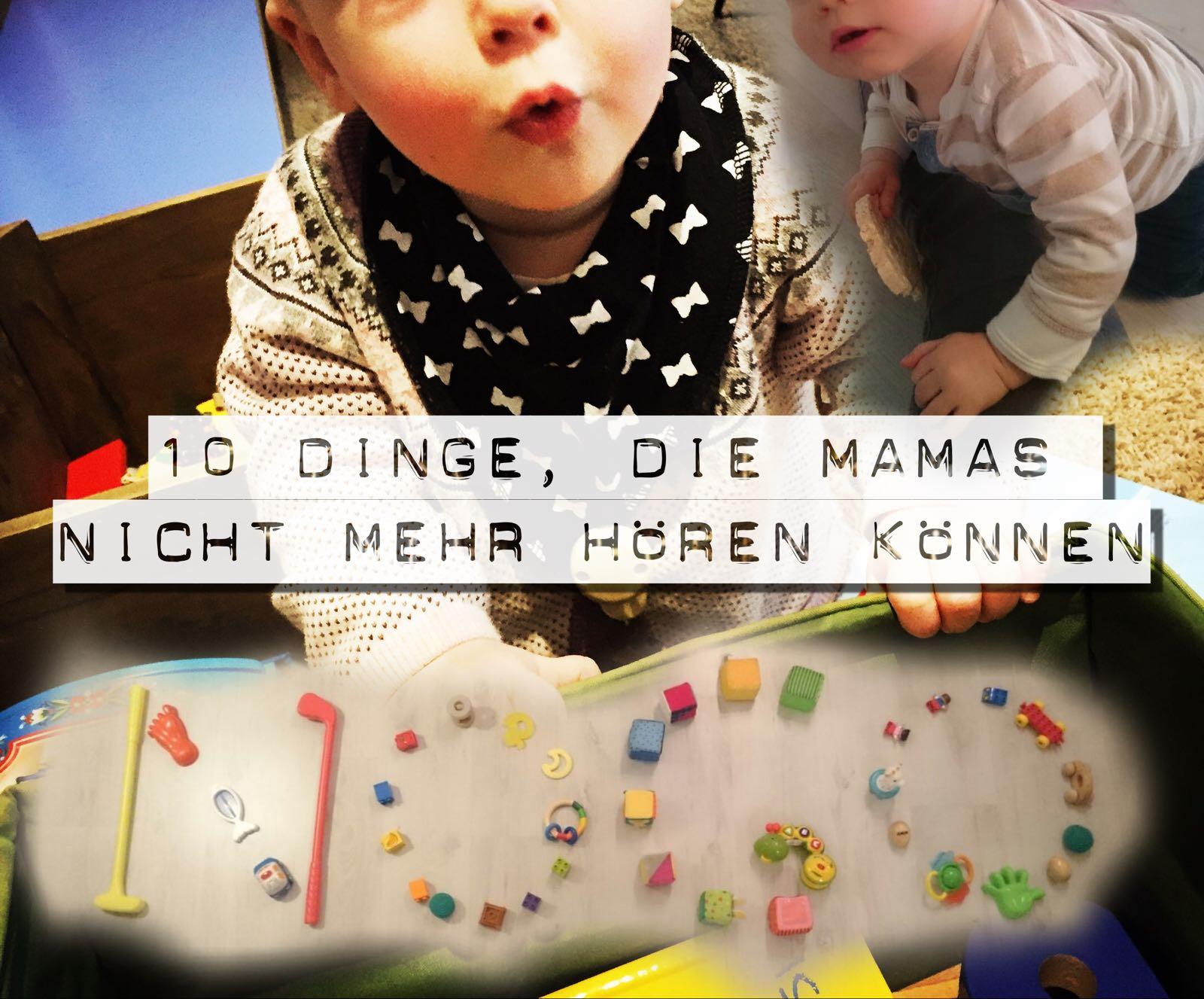10 Sätze, die Mamas nicht mehr hören können Mamblog MutterKutter Mama genervt