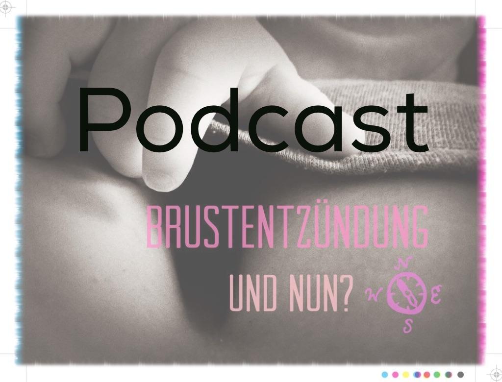 Photo of Podcast – Brustentzündung: das Unwort der Stillzeit.