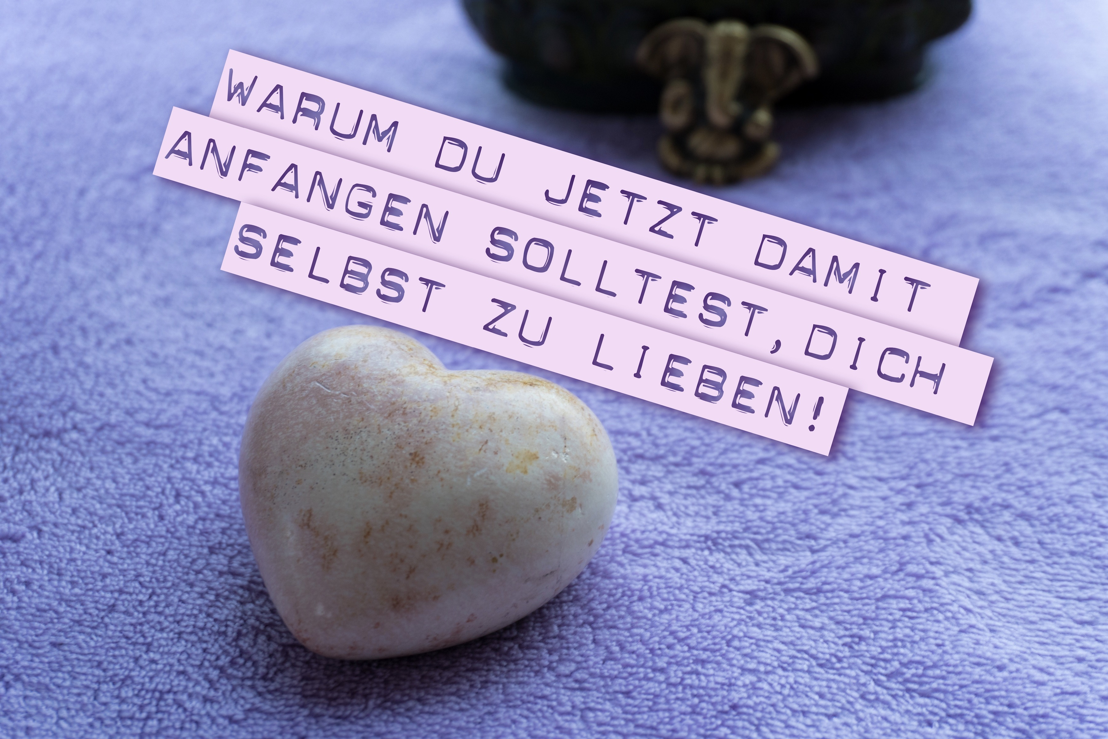 Selbstliebe Achtsamkeit Meditation lieb dich selbst wichtig Liebe Mama Mutter Kinder Familie Zeit Auszeit Mamablog Mamablogger Mutterkutter Kiel