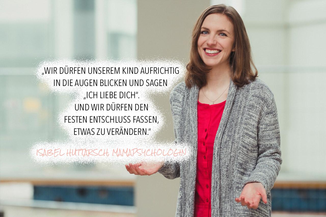 Mamapsychologin Isabel Huttarsch Mamablog Mamablogger MutterKutter Dresden Autorin Verantwortung Eltern