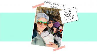 Photo of Mama, Mami & 2 Kinder im Corona-Alltag: Humor hilft!